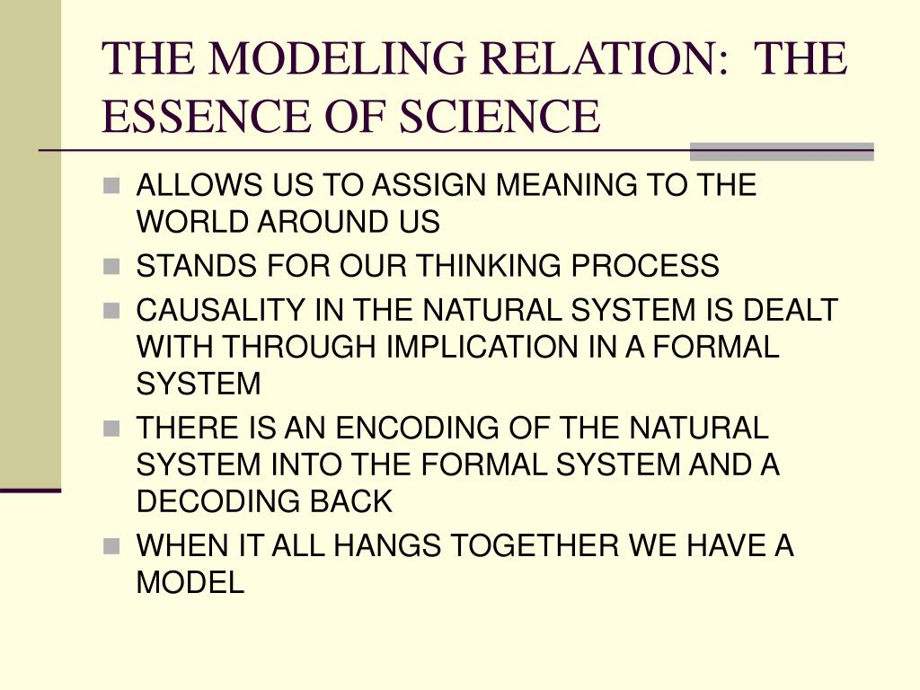 THE MODELING RELATION:  THE ESSENCE OF SCIENCE