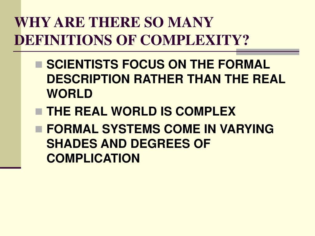 WHY ARE THERE SO MANY DEFINITIONS OF COMPLEXITY?