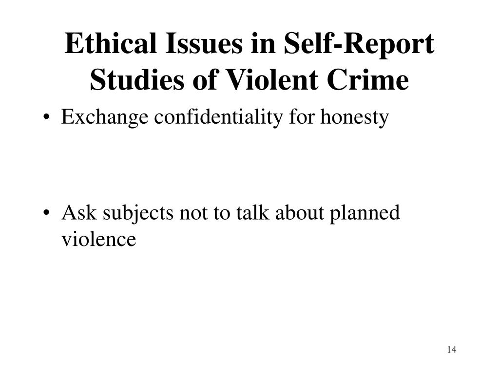 Ethical Issues in Self-Report Studies of Violent Crime