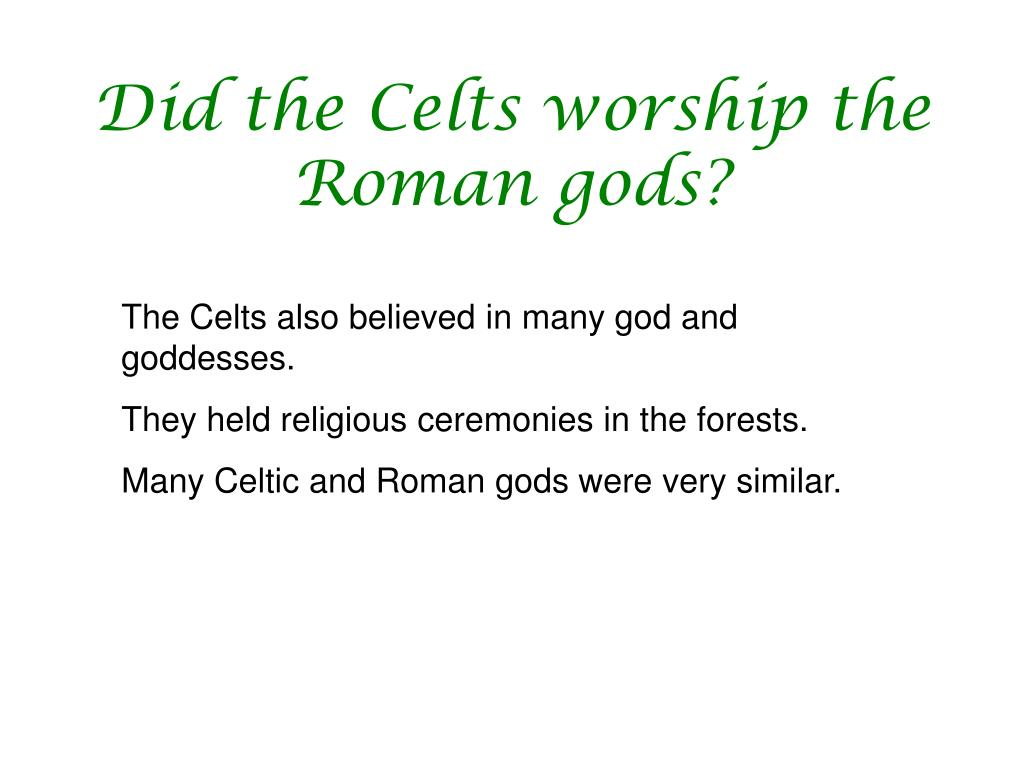 Did the Celts worship the Roman gods?