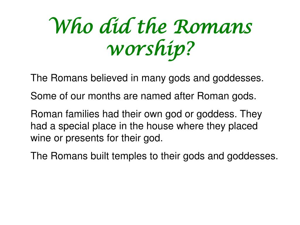 Who did the Romans worship?