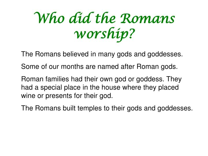 Who did the romans worship
