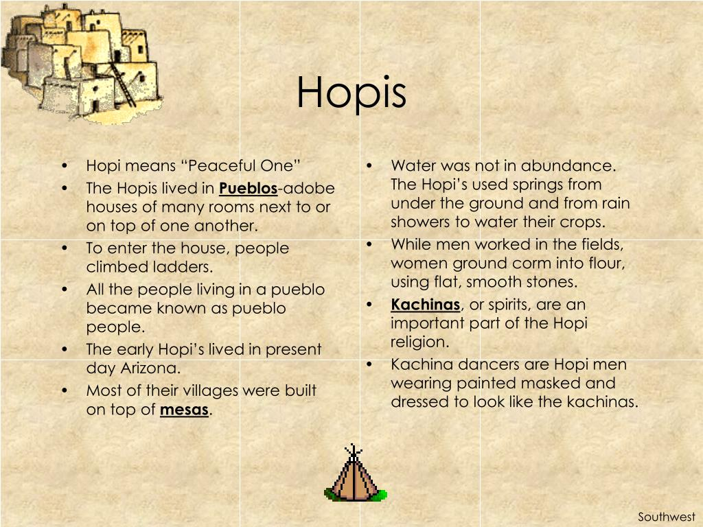 "Hopi means ""Peaceful One"""