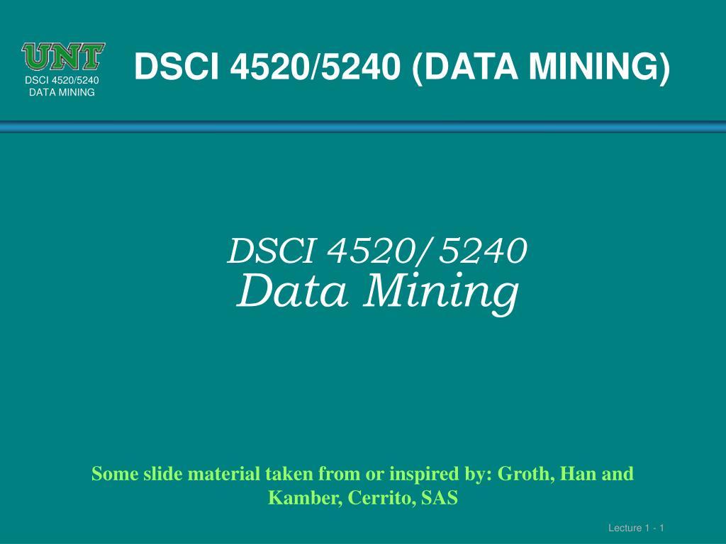 DSCI 4520/5240 (DATA MINING)