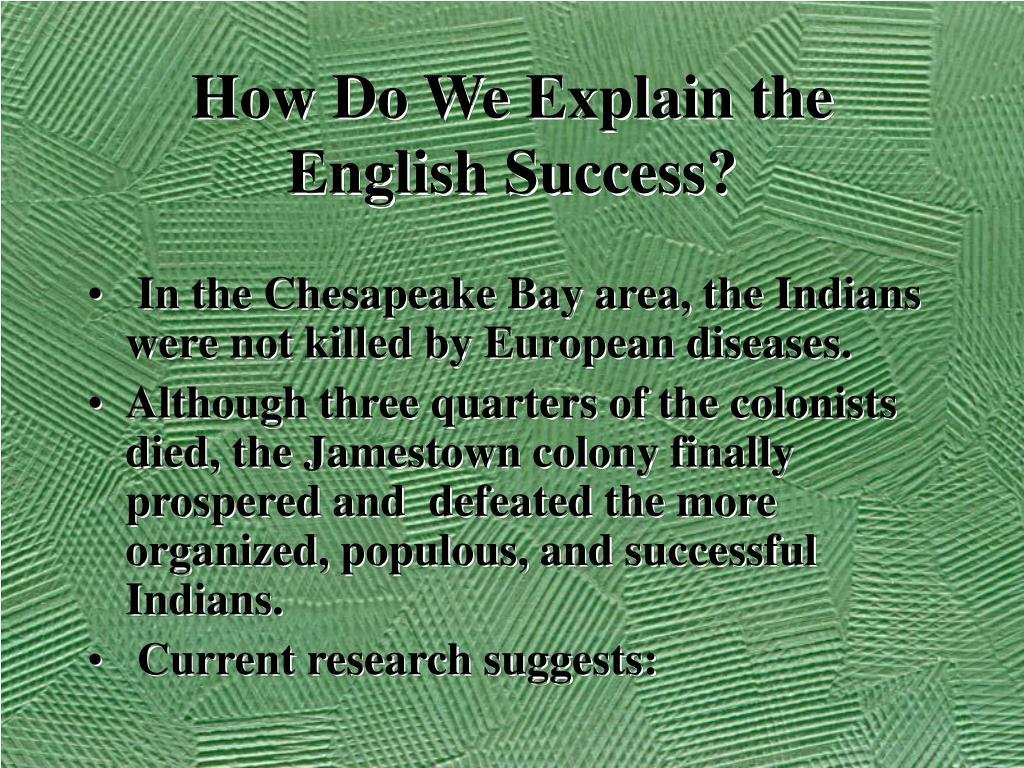 How Do We Explain the English Success?