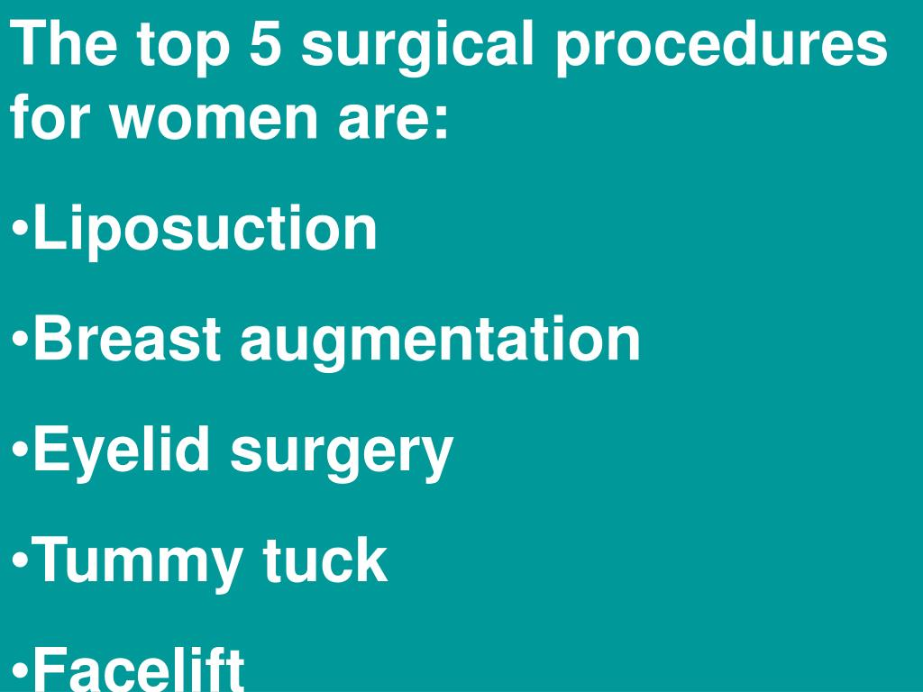 The top 5 surgical procedures for women are: