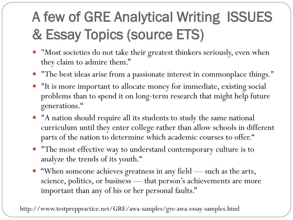A few of GRE Analytical Writing  ISSUES & Essay Topics (source ETS)
