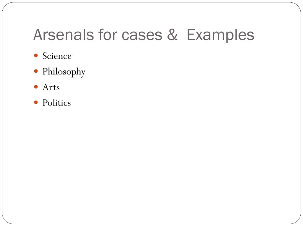 Arsenals for cases &  Examples