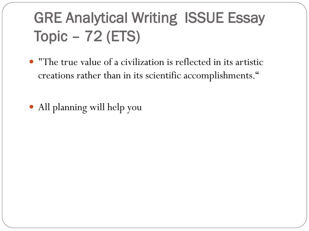 GRE Analytical Writing  ISSUE Essay Topic – 72 (ETS)