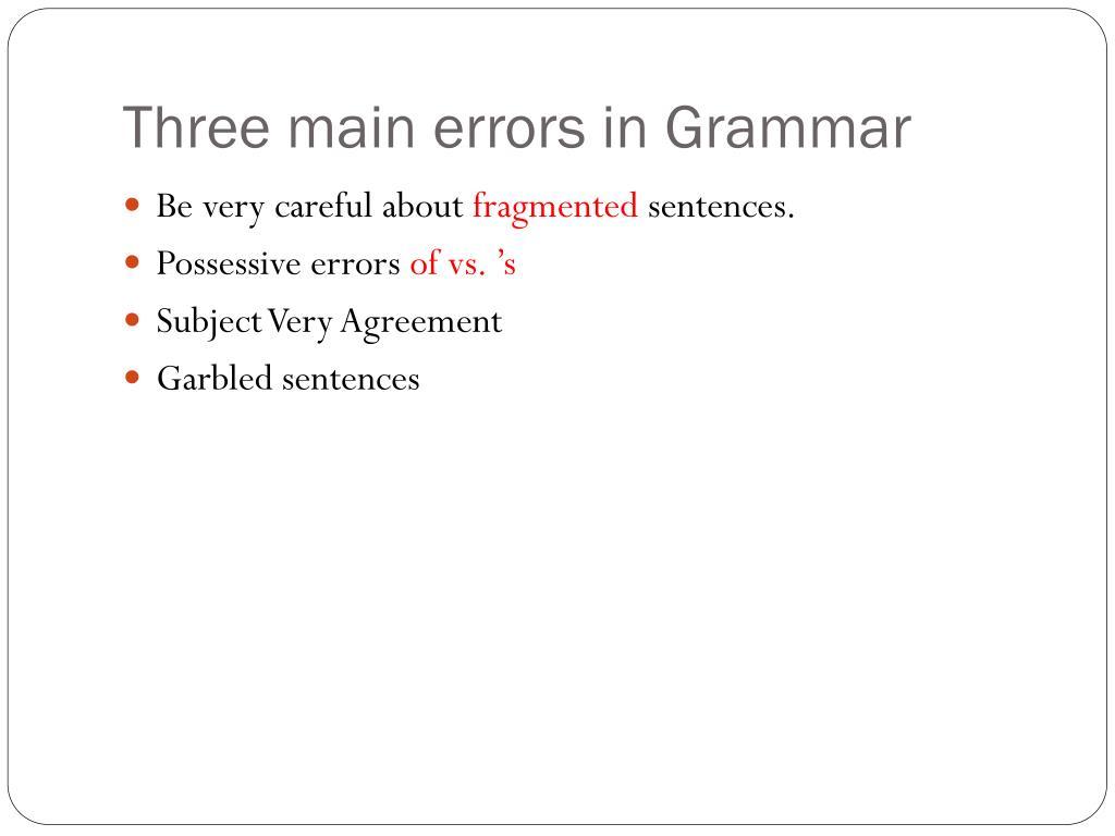 Three main errors in Grammar