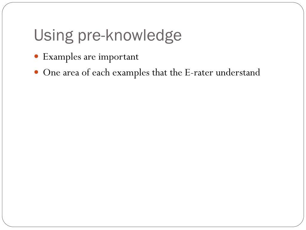 Using pre-knowledge