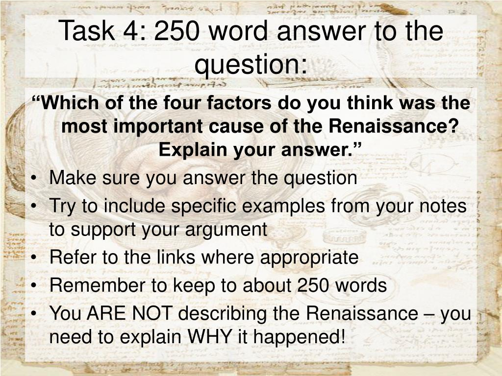 Task 4: 250 word answer to the question: