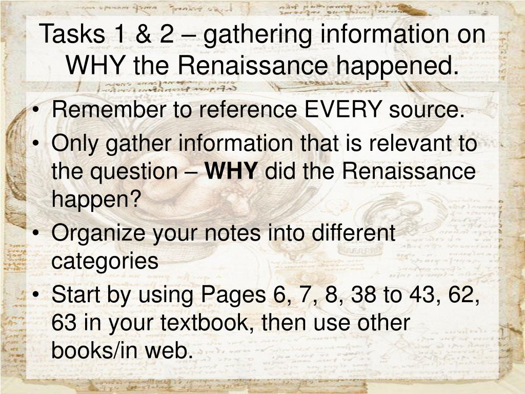 Tasks 1 & 2 – gathering information on WHY the Renaissance happened.