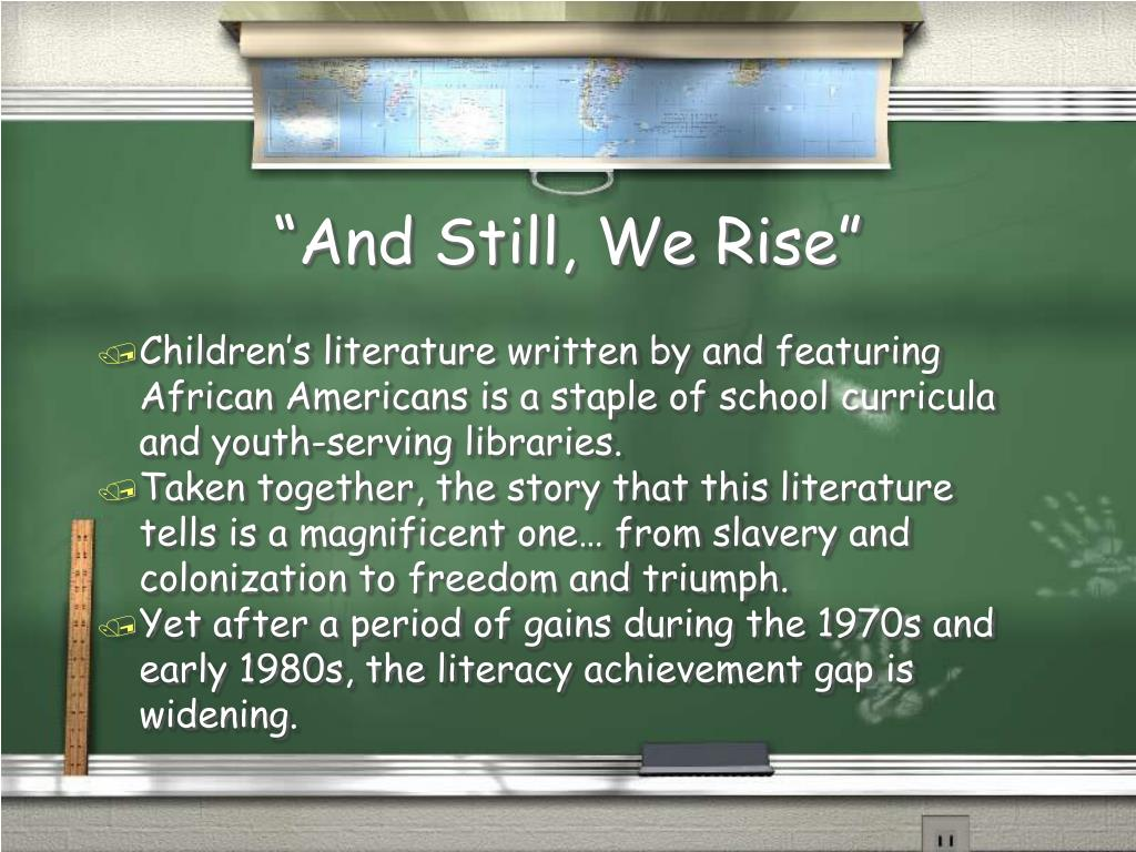"""""""And Still, We Rise"""""""