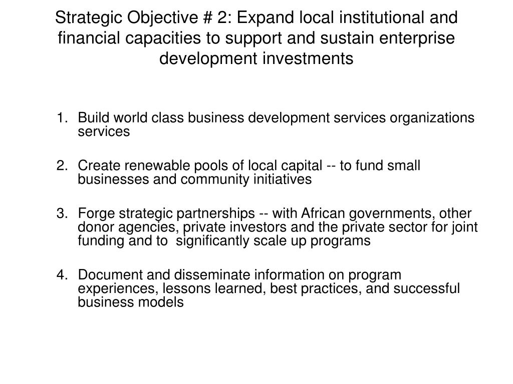 Strategic Objective # 2: Expand local institutional and financial capacities to support and sustain enterprise development investments