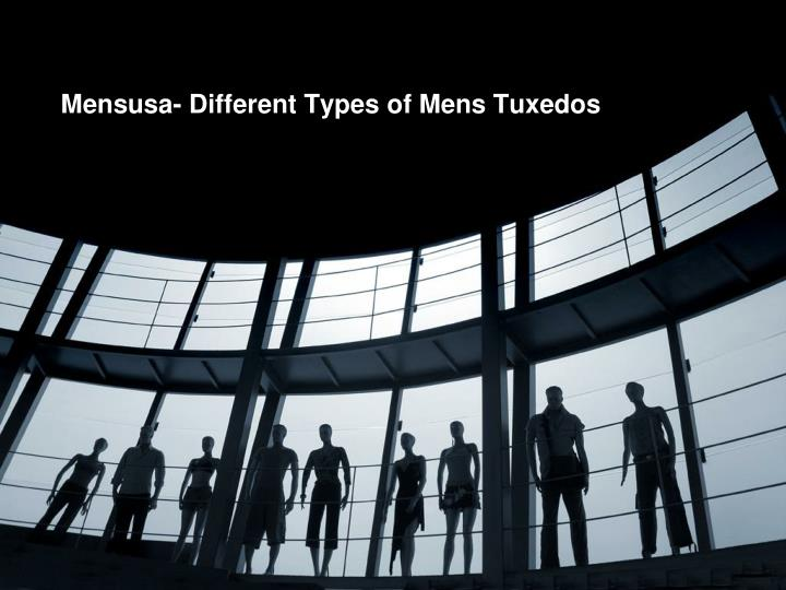 Mensusa different types of mens tuxedos