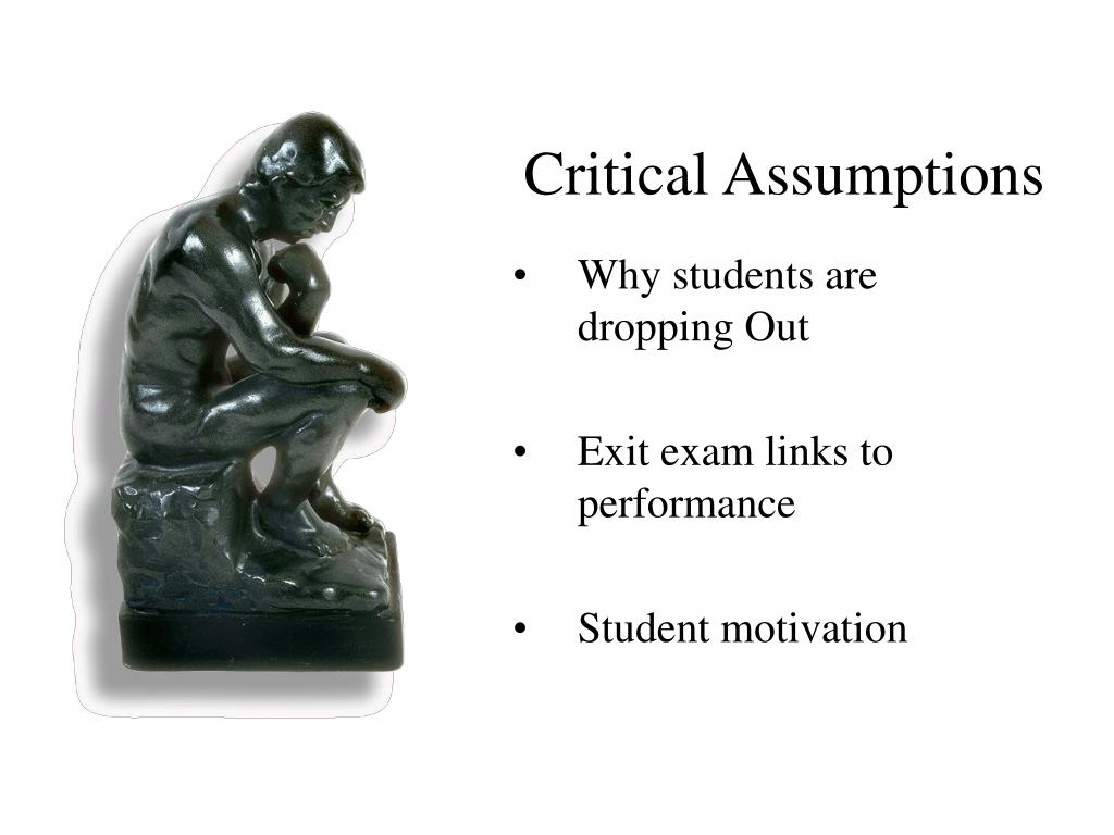 Critical Assumptions