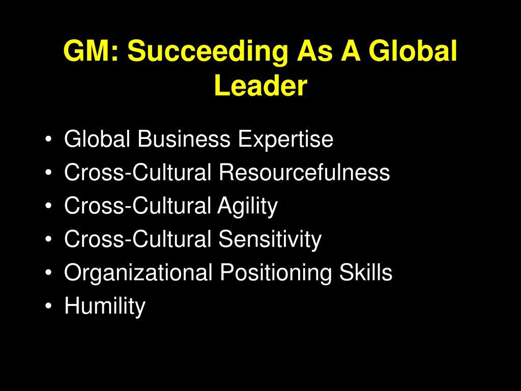 GM: Succeeding As A Global Leader