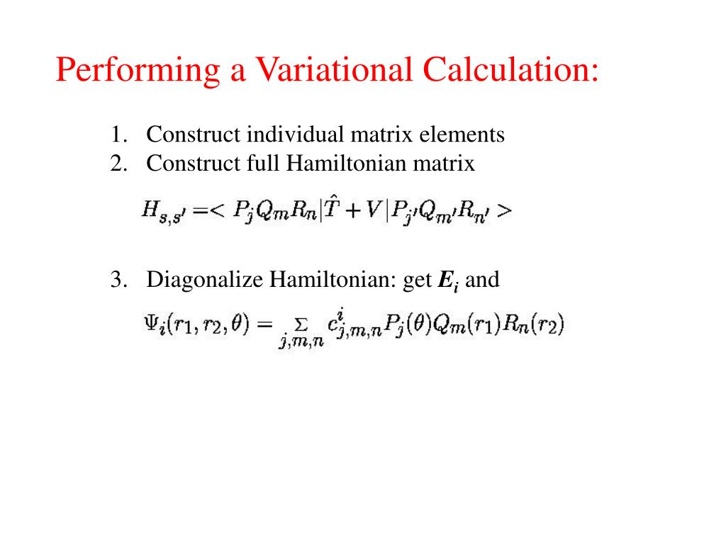 Performing a Variational Calculation:
