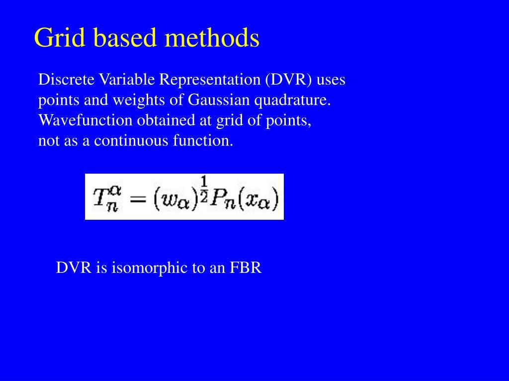Grid based methods