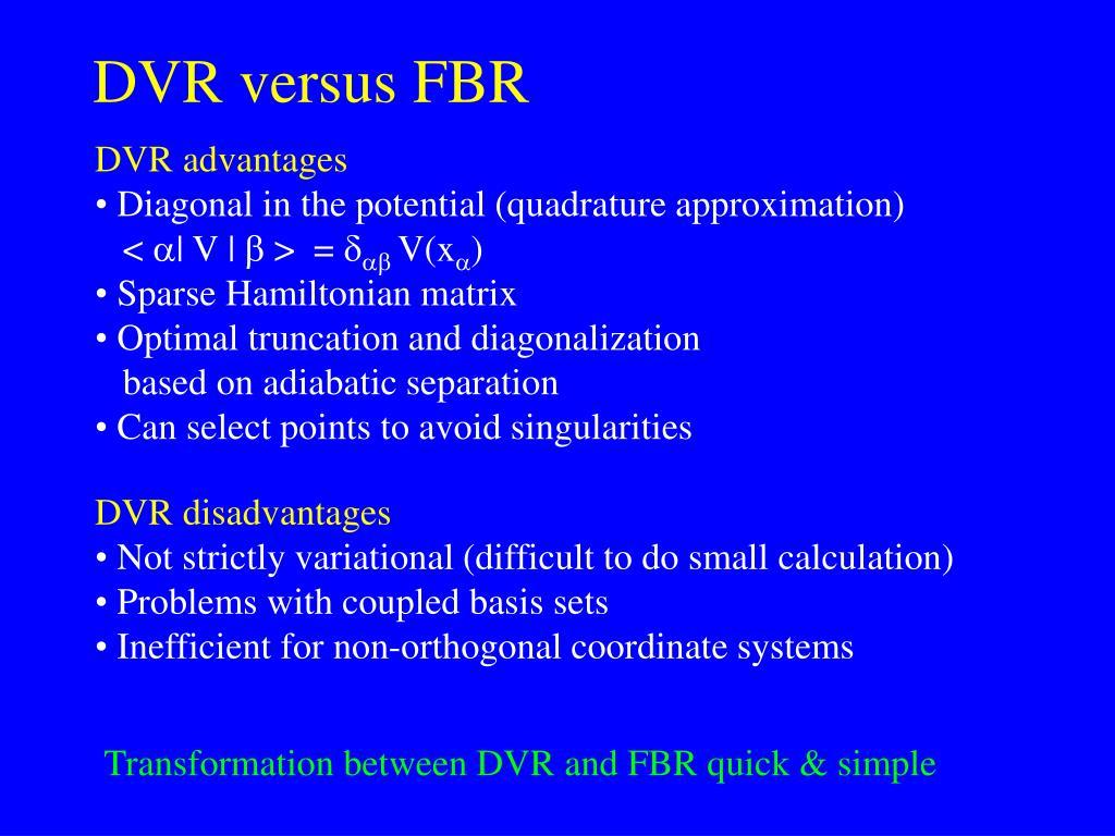 DVR versus FBR