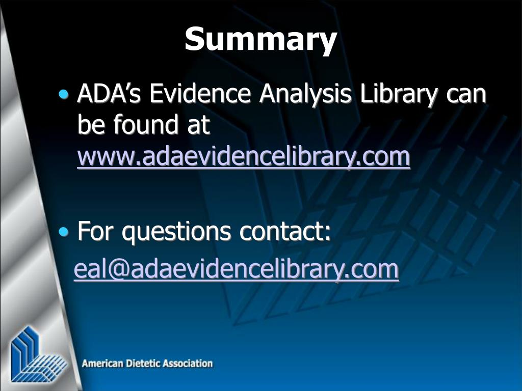 ADA's Evidence Analysis Library can be found at