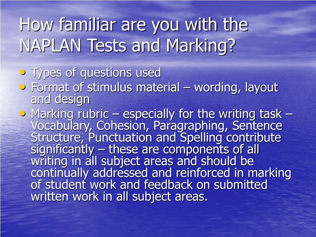 How familiar are you with the NAPLAN Tests and Marking?