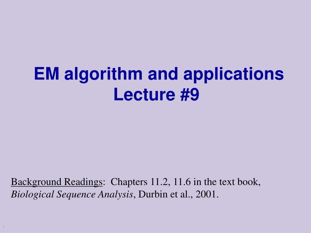 EM algorithm and applications