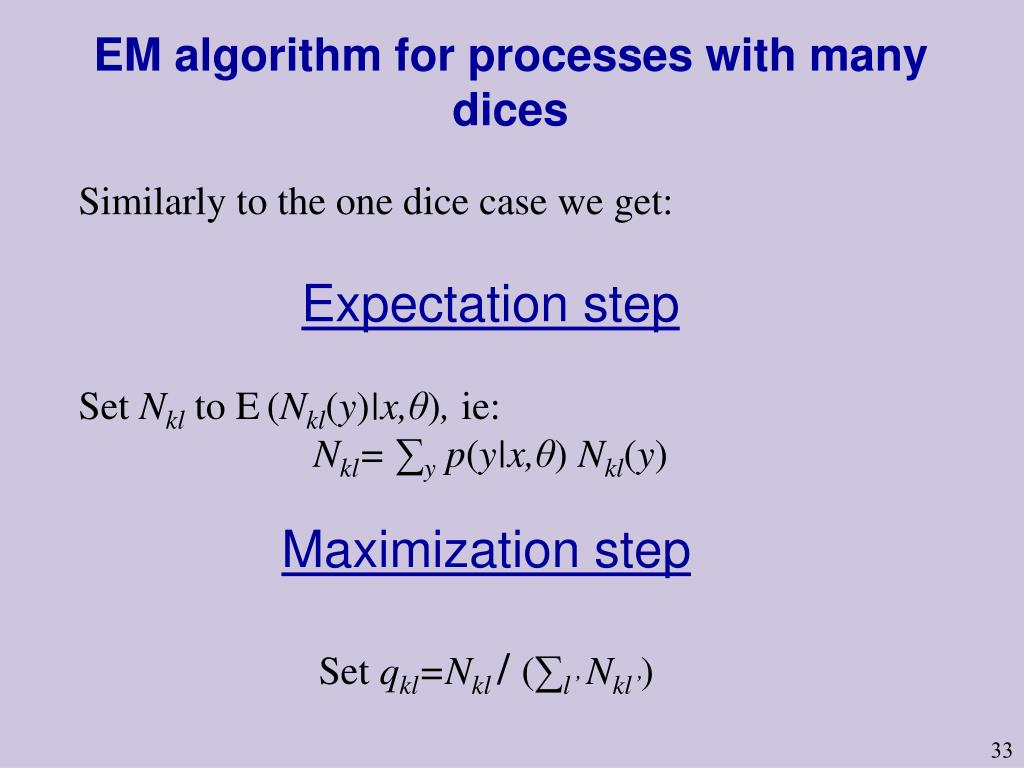 EM algorithm for processes with many dices