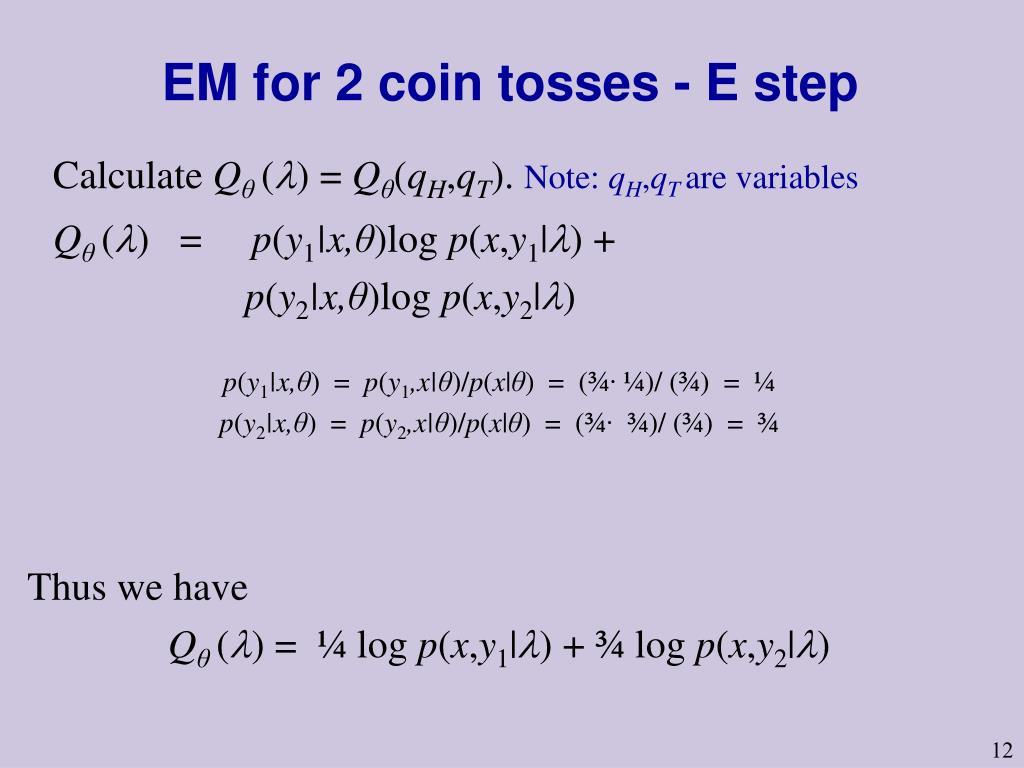 EM for 2 coin tosses - E step