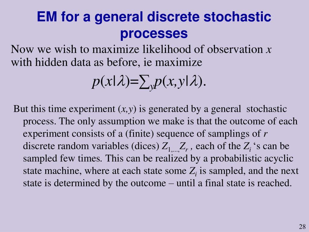 EM for a general discrete stochastic processes