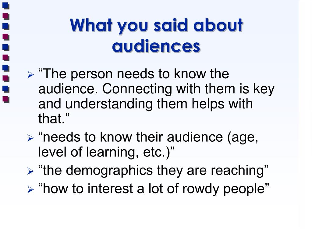 What you said about audiences