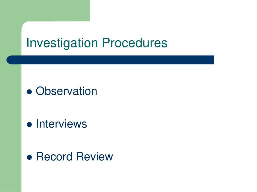 Investigation Procedures