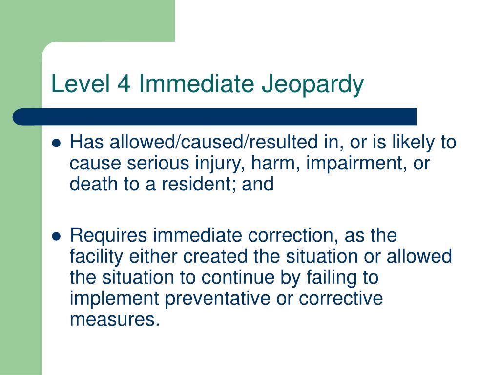 Level 4 Immediate Jeopardy