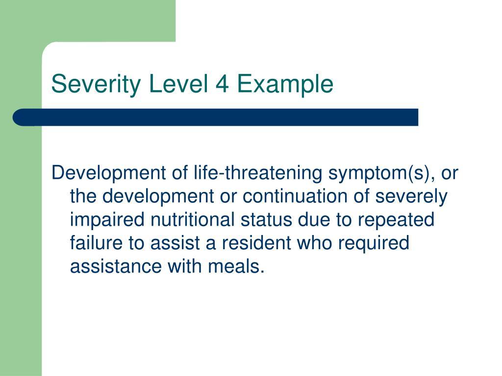 Severity Level 4 Example