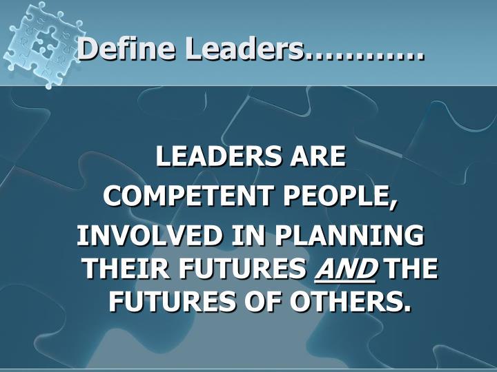 Define Leaders…………