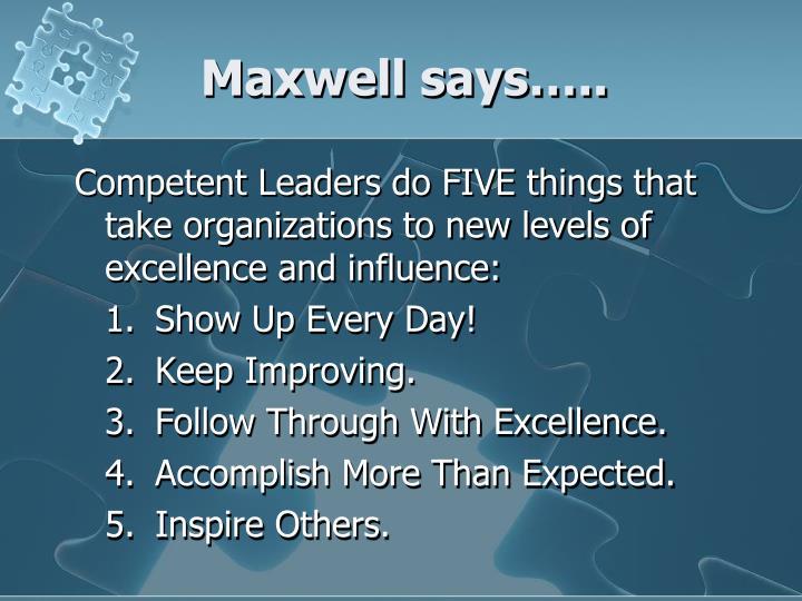 Maxwell says…..