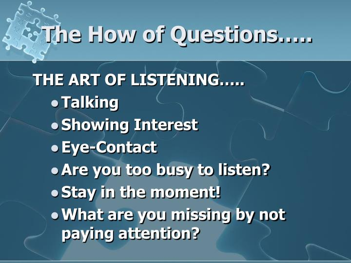 The How of Questions…..