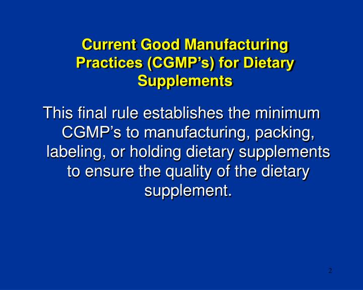 Current Good Manufacturing Practices (CGMP's) for Dietary Supplements