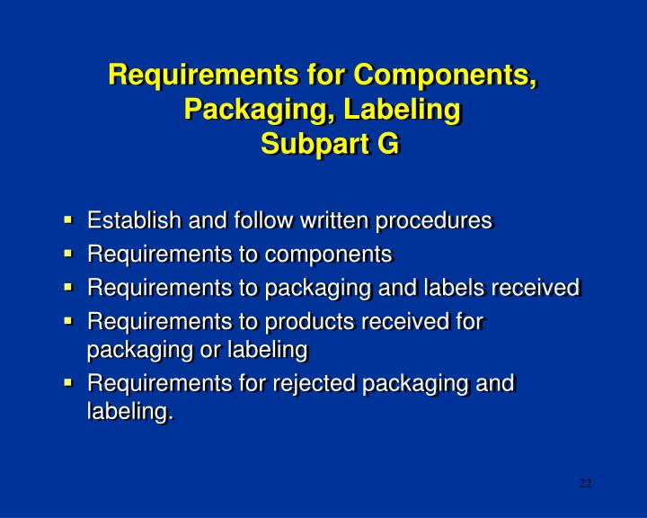 Requirements for Components, Packaging, Labeling