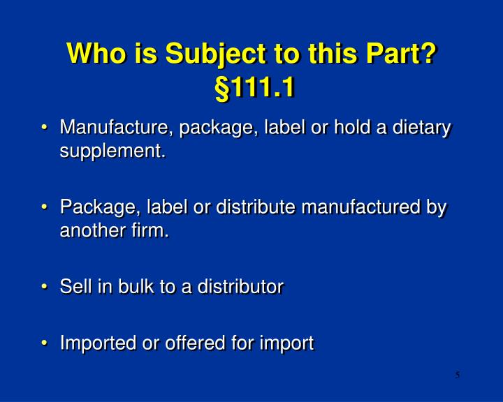 Manufacture, package, label or hold a dietary supplement.