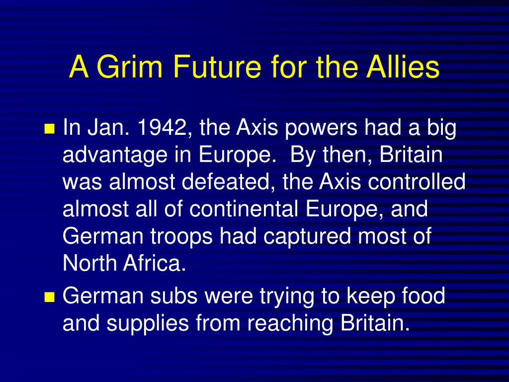 A Grim Future for the Allies