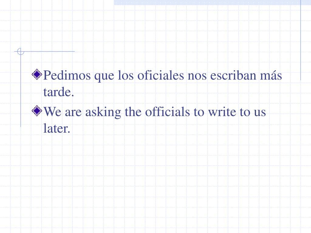 Pedimos que los oficiales nos escriban m