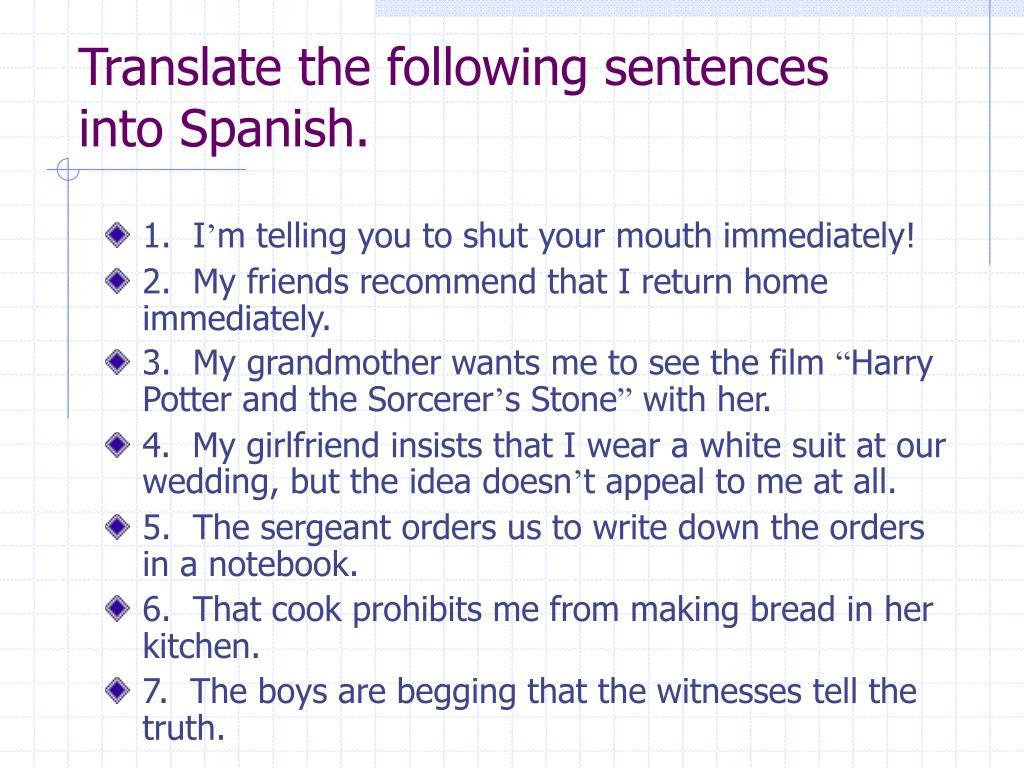 Translate the following sentences into Spanish.