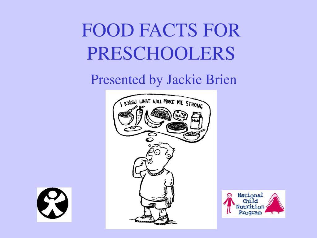 FOOD FACTS FOR PRESCHOOLERS