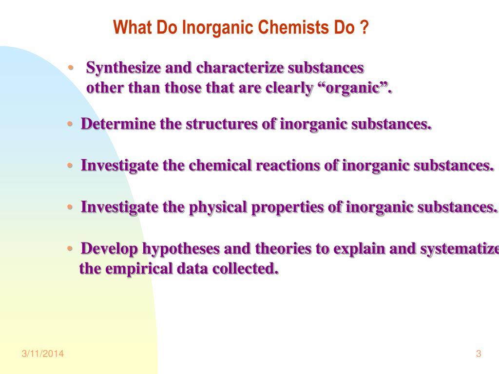 What Do Inorganic Chemists Do ?