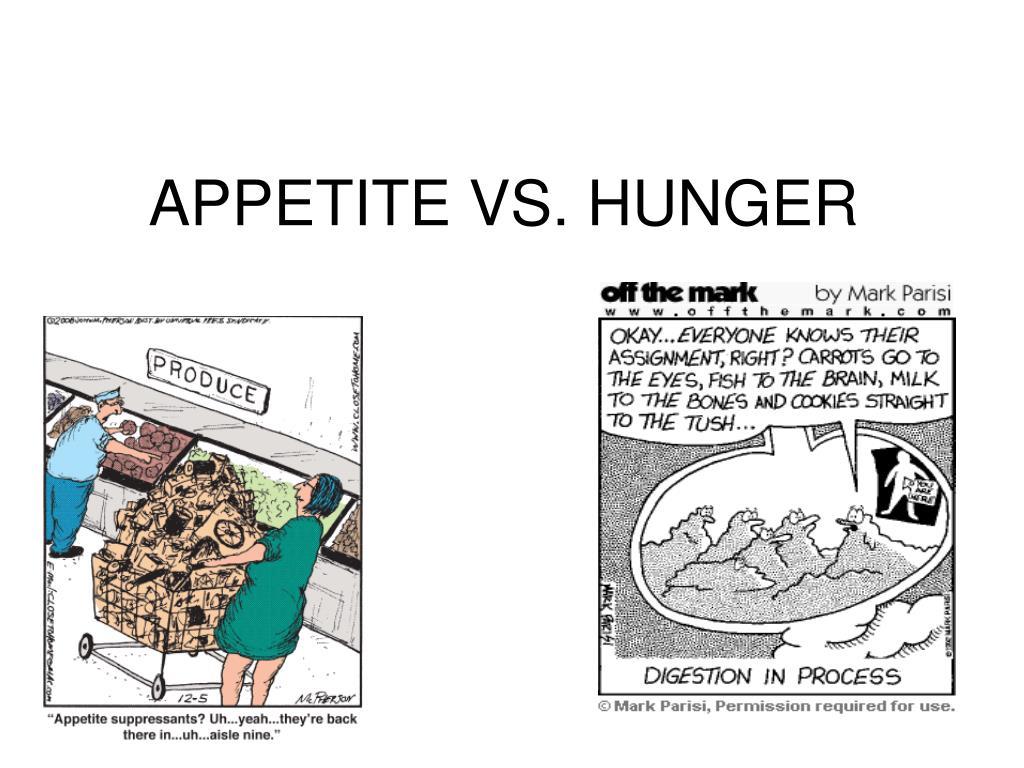 APPETITE VS. HUNGER