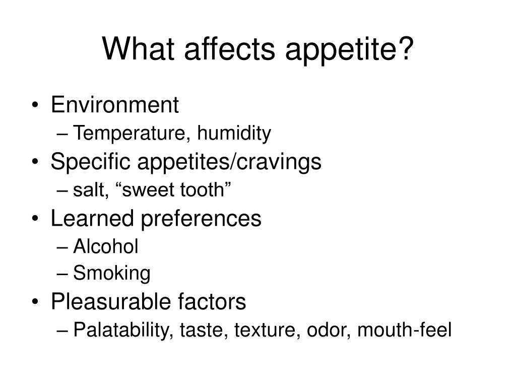 What affects appetite?