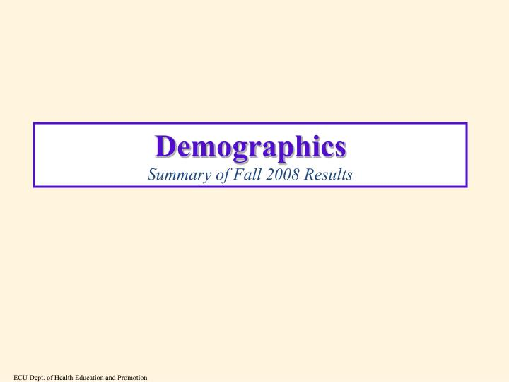 Demographics summary of fall 2008 results