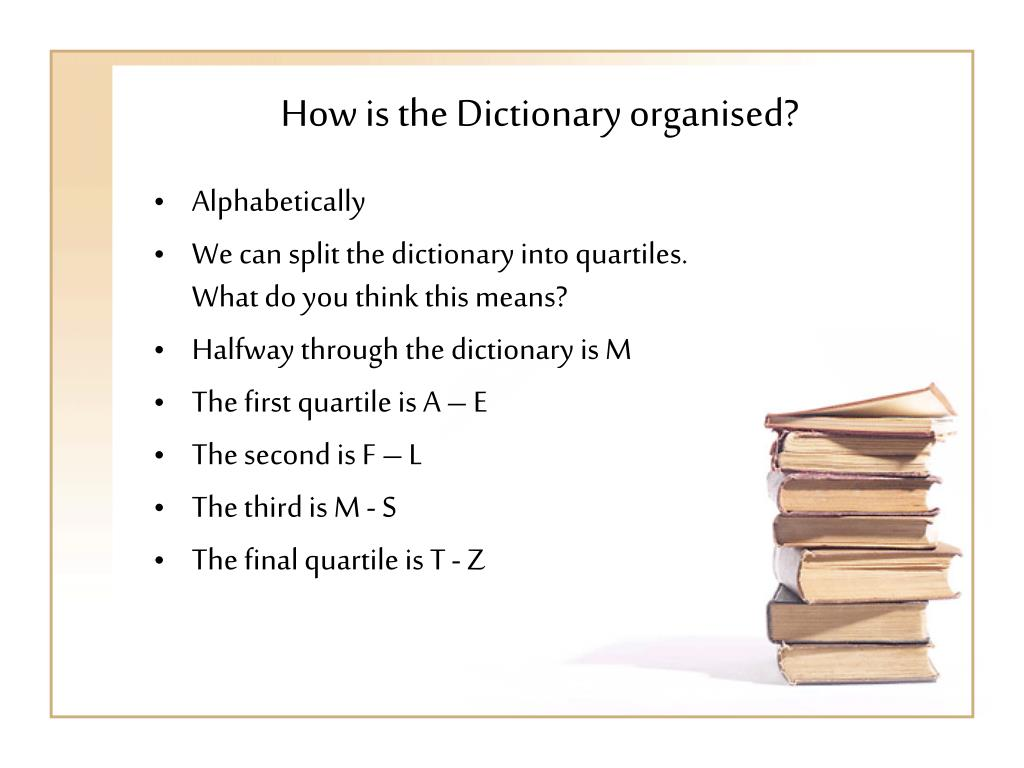How is the Dictionary organised?